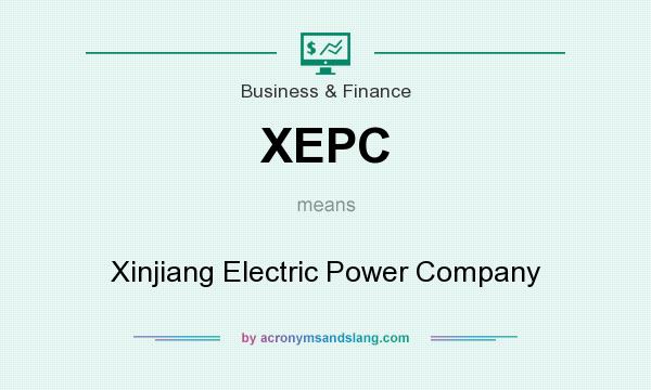What does XEPC mean? It stands for Xinjiang Electric Power Company
