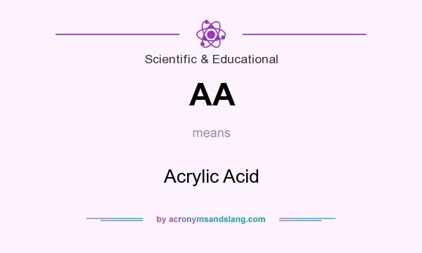 What does AA mean? It stands for Acrylic Acid
