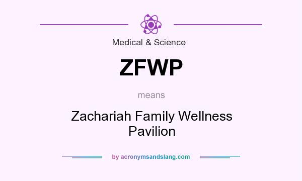 What does ZFWP mean? It stands for Zachariah Family Wellness Pavilion