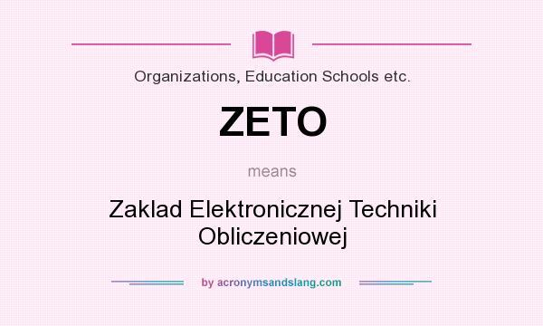 What does ZETO mean? It stands for Zaklad Elektronicznej Techniki Obliczeniowej