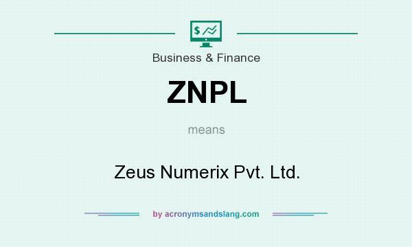 What does ZNPL mean? It stands for Zeus Numerix Pvt. Ltd.