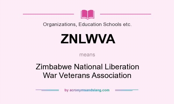 What does ZNLWVA mean? It stands for Zimbabwe National Liberation War Veterans Association