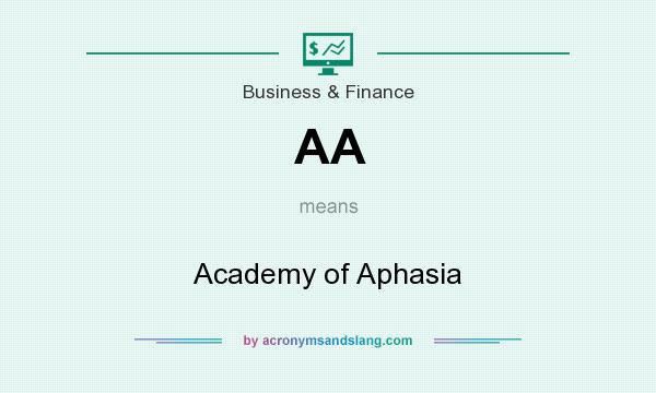 What does AA mean? It stands for Academy of Aphasia