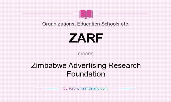 What does ZARF mean? It stands for Zimbabwe Advertising Research Foundation