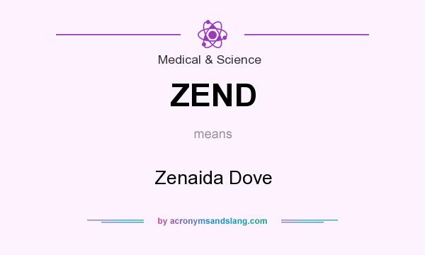 What does ZEND mean? It stands for Zenaida Dove