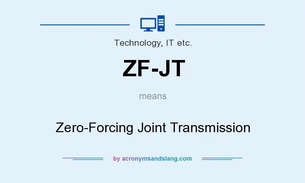 What does ZF-JT mean? It stands for Zero-Forcing Joint Transmission