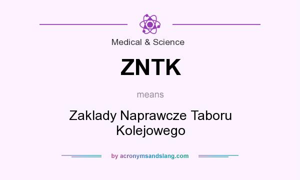 What does ZNTK mean? It stands for Zaklady Naprawcze Taboru Kolejowego