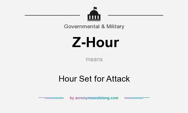 What does Z-Hour mean? It stands for Hour Set for Attack