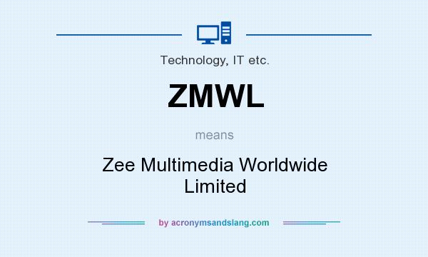 What does ZMWL mean? It stands for Zee Multimedia Worldwide Limited