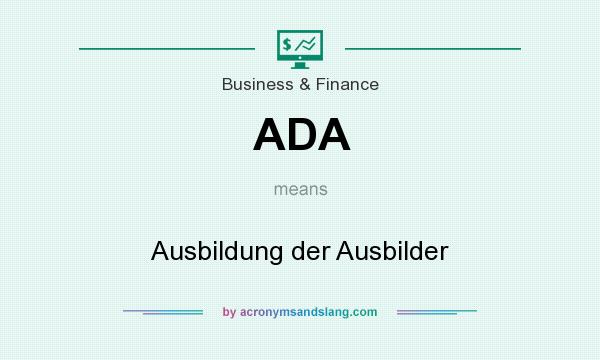 What does ADA mean? It stands for Ausbildung der Ausbilder