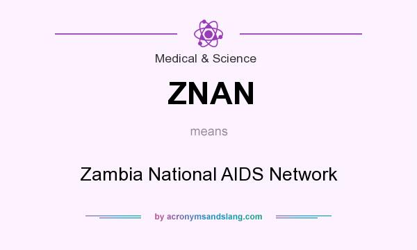 What does ZNAN mean? It stands for Zambia National AIDS Network