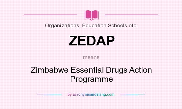 What does ZEDAP mean? It stands for Zimbabwe Essential Drugs Action Programme