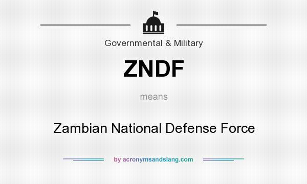 What does ZNDF mean? It stands for Zambian National Defense Force