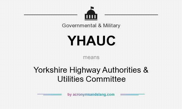 What does YHAUC mean? It stands for Yorkshire Highway Authorities & Utilities Committee