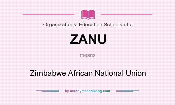 What does ZANU mean? It stands for Zimbabwe African National Union