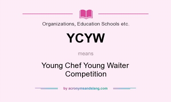 What does YCYW mean? It stands for Young Chef Young Waiter Competition