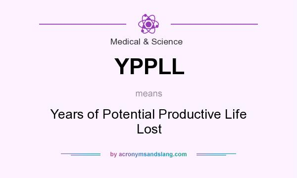 What does YPPLL mean? It stands for Years of Potential Productive Life Lost