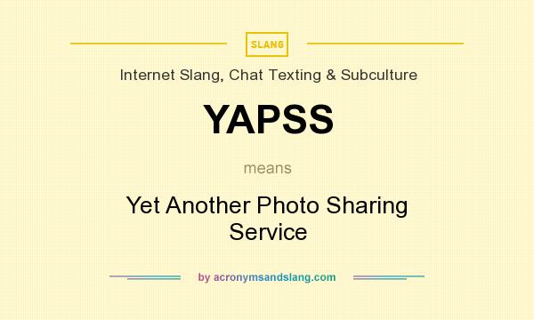 What does YAPSS mean? It stands for Yet Another Photo Sharing Service