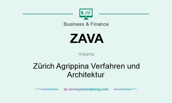 What does ZAVA mean? It stands for Zürich Agrippina Verfahren und Architektur