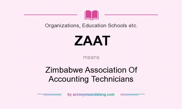 What does ZAAT mean? It stands for Zimbabwe Association Of Accounting Technicians