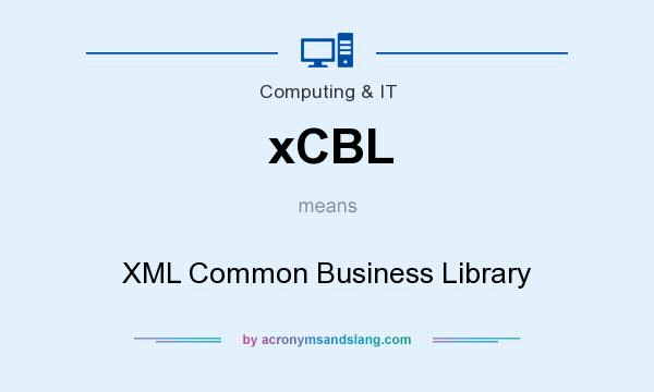 What does xCBL mean? It stands for XML Common Business Library