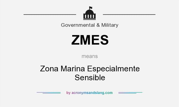 What does ZMES mean? It stands for Zona Marina Especialmente Sensible