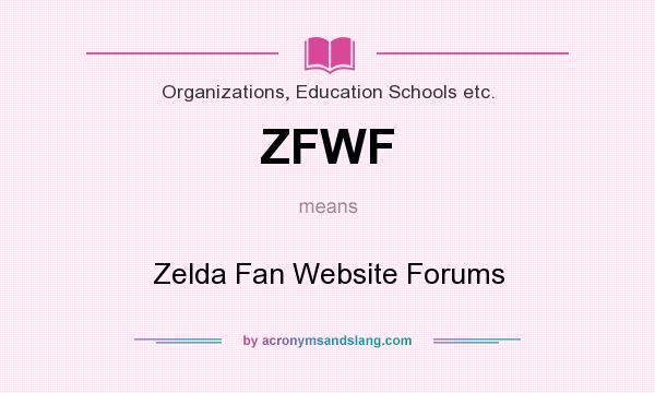 What does ZFWF mean? It stands for Zelda Fan Website Forums