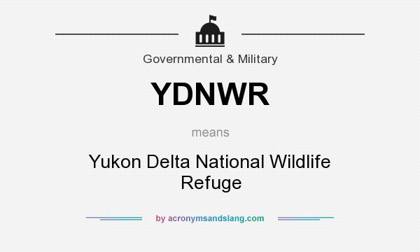 What does YDNWR mean? It stands for Yukon Delta National Wildlife Refuge
