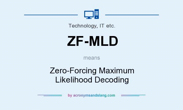 What does ZF-MLD mean? It stands for Zero-Forcing Maximum Likelihood Decoding