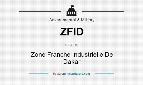 What does ZFID mean? It stands for Zone Franche Industrielle De Dakar