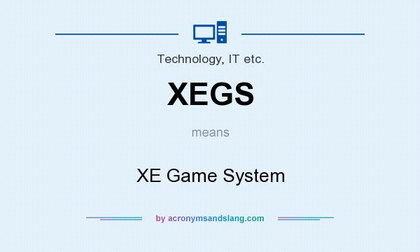 What does XEGS mean? It stands for XE Game System