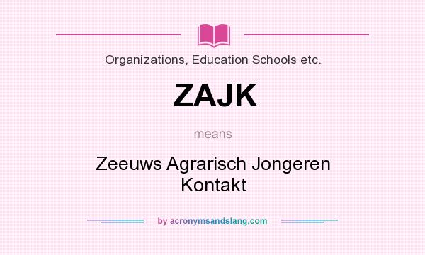 What does ZAJK mean? It stands for Zeeuws Agrarisch Jongeren Kontakt