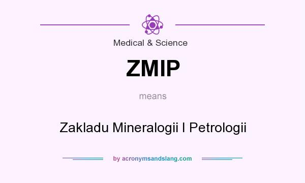 What does ZMIP mean? It stands for Zakladu Mineralogii I Petrologii