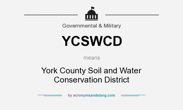 What does YCSWCD mean? It stands for York County Soil and Water Conservation District
