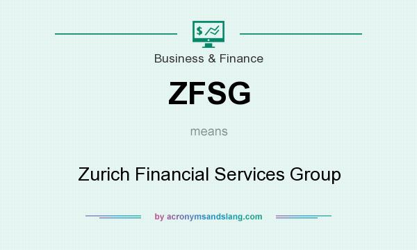 What does ZFSG mean? It stands for Zurich Financial Services Group