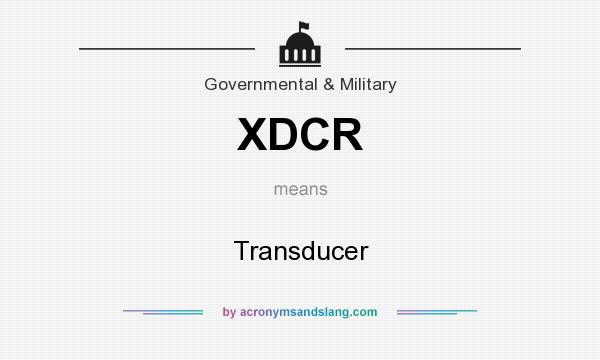 What does XDCR mean? It stands for Transducer