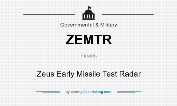 What does ZEMTR mean? It stands for Zeus Early Missile Test Radar