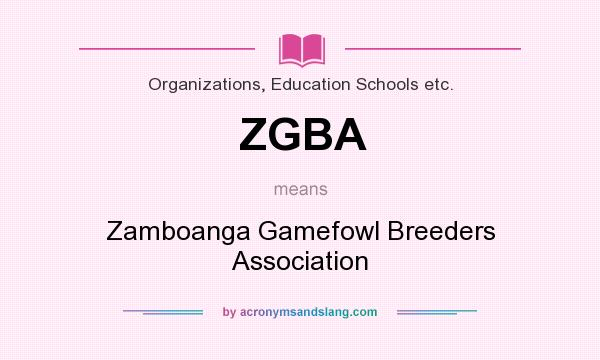 What does ZGBA mean? It stands for Zamboanga Gamefowl Breeders Association