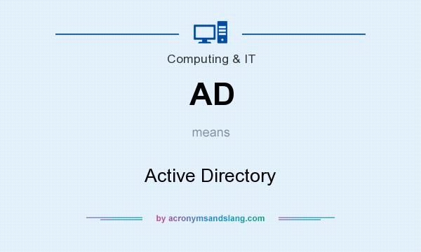 What does AD mean? It stands for Active Directory