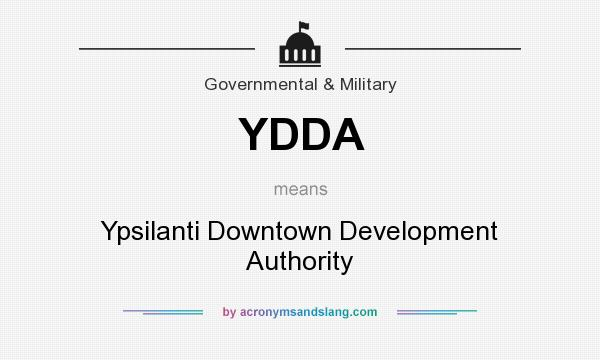 What does YDDA mean? It stands for Ypsilanti Downtown Development Authority