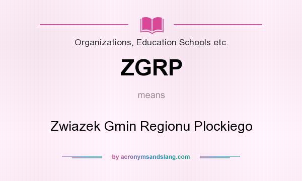 What does ZGRP mean? It stands for Zwiazek Gmin Regionu Plockiego