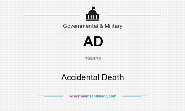 What does AD mean? It stands for Accidental Death