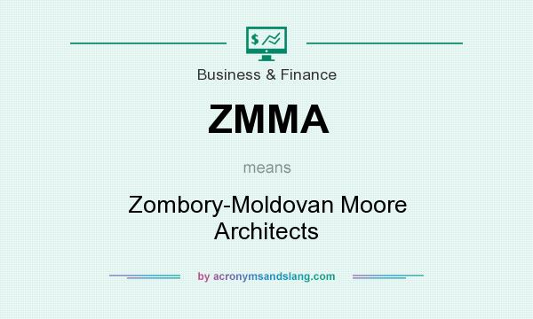 What does ZMMA mean? It stands for Zombory-Moldovan Moore Architects