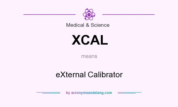 What does XCAL mean? It stands for eXternal Calibrator
