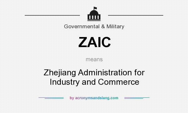 What does ZAIC mean? It stands for Zhejiang Administration for Industry and Commerce