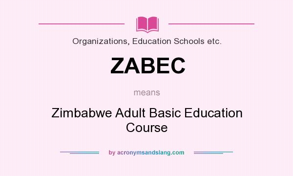 What does ZABEC mean? It stands for Zimbabwe Adult Basic Education Course
