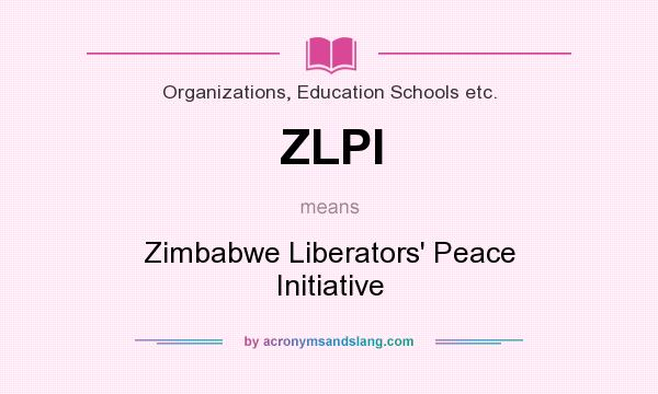What does ZLPI mean? It stands for Zimbabwe Liberators` Peace Initiative