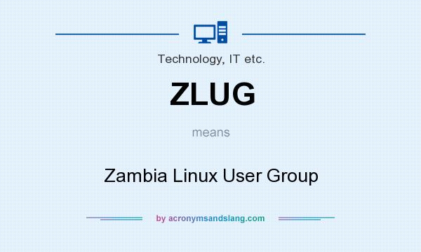 What does ZLUG mean? It stands for Zambia Linux User Group