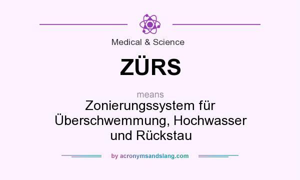 What does ZÜRS mean? It stands for Zonierungssystem für Überschwemmung, Hochwasser und Rückstau