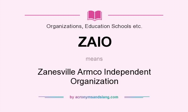 What does ZAIO mean? It stands for Zanesville Armco Independent Organization